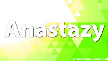 anastazy