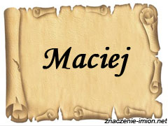 znaczenie_imienia_maciej