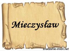 znaczenie_imienia_mieczyslaw