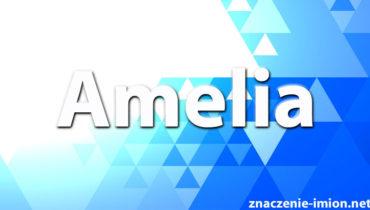 znaczenie imienia Amelia