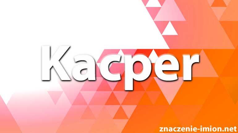 znaczenie imienia kacper