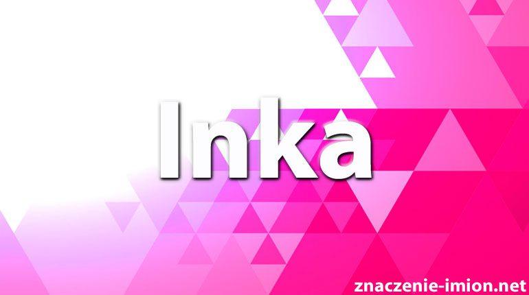 znaczenie imienia inka