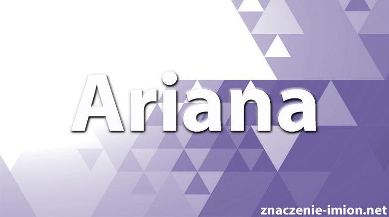 znaczenie imienia ariana