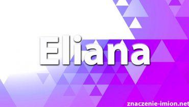 znaczenie imienia eliana