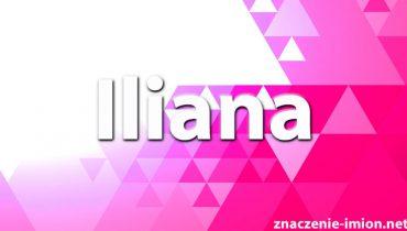 znaczenie imienia iliana