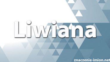 znaczenie imienia liwiana